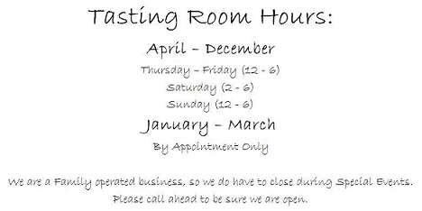 Tasting Room Hours: April-December, Thursday - Friday (12-6), Saturday (2-6), Sunday (12-6) January-March By Appointment Only